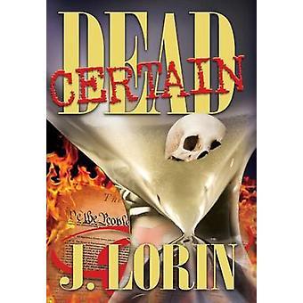 Dead Certain by Lorin & J.