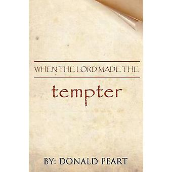 When the Lord Made the Tempter by Peart & Donald