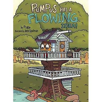 Pumpus Has A Flowing Idea by Praba