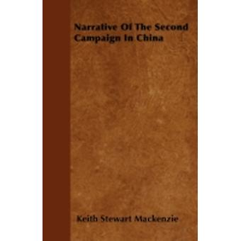 Narrative Of The Second Campaign In China by Mackenzie & Keith Stewart