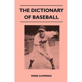 The Dictionary of Baseball by Cummings & Parke