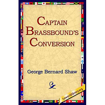 Captain Brassbounds Conversion by Shaw & George Bernard