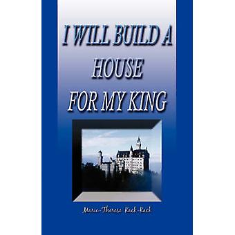I Will Build a House for My King by KackKack & MarieTherese