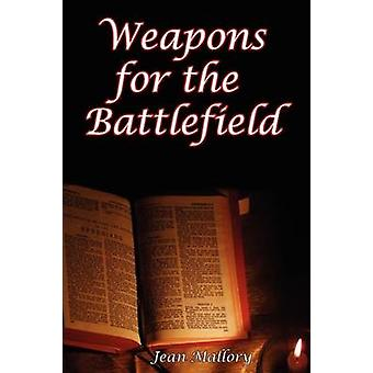 Weapons for the Battlefield by Mallory & Jean