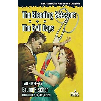The Bleeding Scissors  The Evil Days by Fischer & Bruno