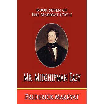 Mr. Midshipman Easy Book Seven of the Marryat Cycle by Marryat & Frederick