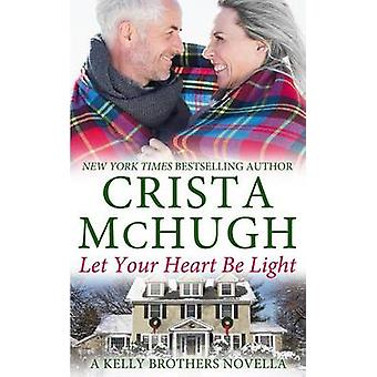 Let Your Heart Be Light by McHugh & Crista