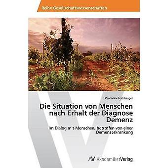 Die Situation von Menschen nach Erhalt der Diagnose Demenz by Rechberger & Veronika