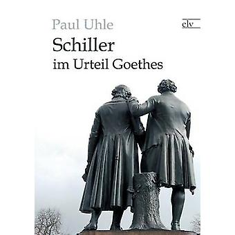 Schiller im Urteil Goethes by Uhle & Paul