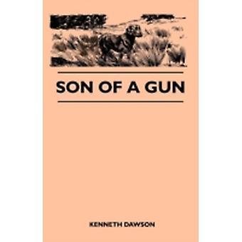 Son of a Gun by Dawson & Kenneth