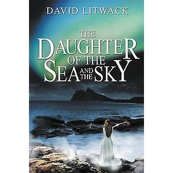 The Daughter of the Sea and the Sky by Litwack & David