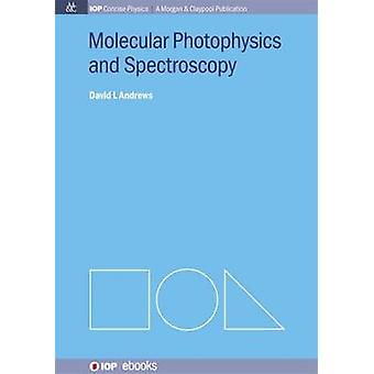 Molecular Photophysics and Spectroscopy by Andrews & David L