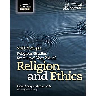 WJEC/Eduqas Religious Studies for A Level Year 2 & A2 - Religion and Ethics