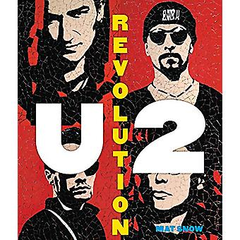 U2 - Revolution - A Complete Illustrated History by Mat Snow - 97807858