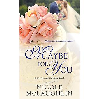 Maybe for You by Nicole McLaughlin - 9781250140029 Book