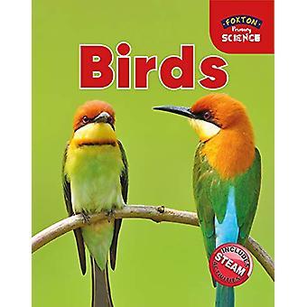 Foxton Primary Science - Birds (Key Stage 1 Science) by Nichola Tyrrel