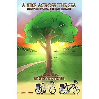 A Bike Across the Sea by Steve Dyster - 9781916015203 Book