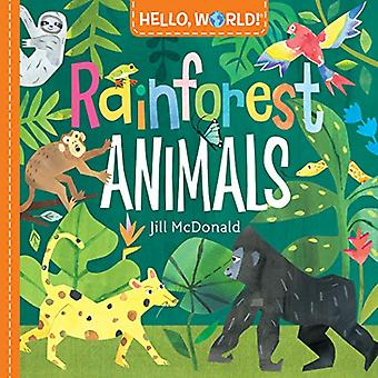 Hello - World! Rainforest Animals by Jill McDonald - 9781984896728 Bo