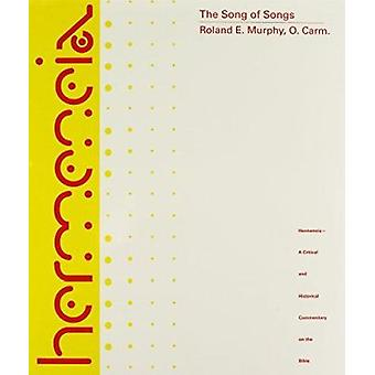 The Song of Songs - A Commentary on the Book of Canticles or the Song