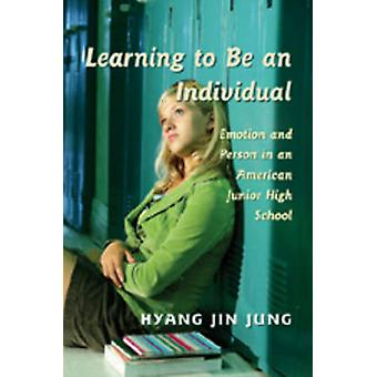 Learning to be an Individual - Emotion and Person in an American Junio