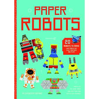 Paper Robots - 20 Robots to Make - Just Press Out - Glue Together and