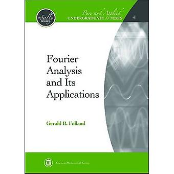 Fourier Analysis and Its Applications by Folland & Gerald B.