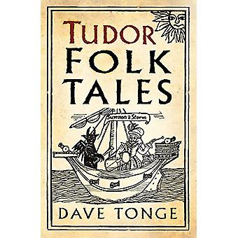 Tudor Folk Tales by Dave Tonge - 9780750991643 Book