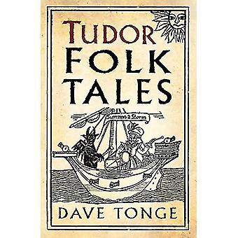 Tudor Folk Tales by Dave Tonge - 9780750991643 Book