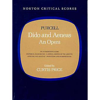 Dido and Aeneas - An Opera by Henry Purcell - Curtis Price - 978039395