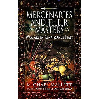 Mercenaries and Their Masters - Warfare in Renaissance Italy by Michae