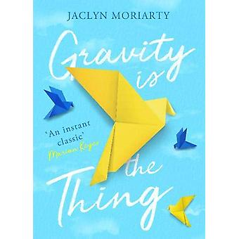 Gravity Is the Thing by Jaclyn Moriarty - 9781760875671 Book