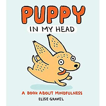 Puppy in my Head - A Book About Mindfulness - 2020 by Elise Gravel - 97