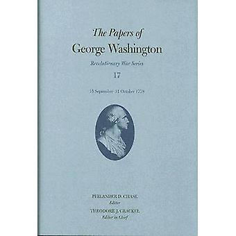 The Papers of George Washington 15 September31 October 1778 by George Washington & Edited by Philander D Chase