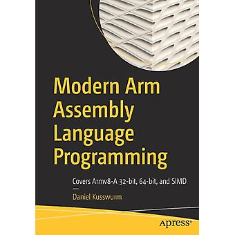Modern Arm Assembly Language Programming by Kusswurm & Daniel
