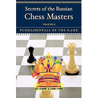 Secrets of the Russian Chess Masters: Fundamentals of the Game v. 1