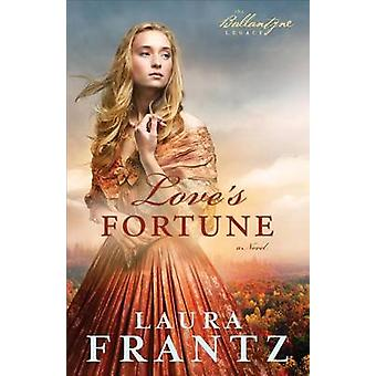 Love's Fortune - A Novel by Laura Frantz - 9780800720438 Book