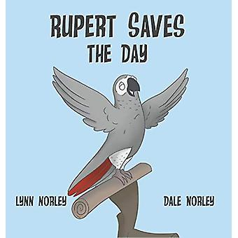 Rupert Saves the Day by Lynn Norley - 9780998318387 Book