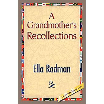 A Grandmother's Recollections by Ella Rodman - 9781421888293 Book
