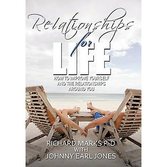 Relationships for Life - How To Improve Yourself and the Relationships