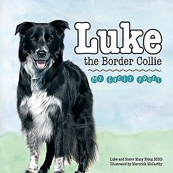 Luke the Border Collie - My Early Years by Ssnd Sister Mary Foley - 97