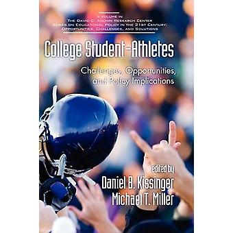 College Student-athletes - Challenges - Opportunities - and Policy Imp