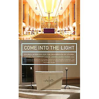 Come Into the Light - Kyrkans interiörer för firandet av Liturgi