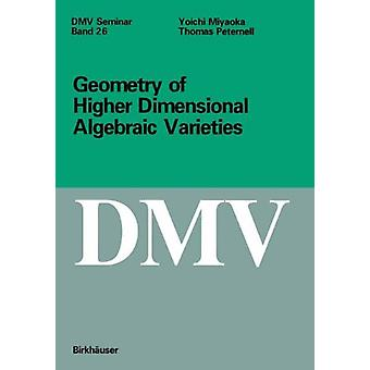 Geometry of Higher Dimensional Algebraic Varieties by Yoichi Miyaoka