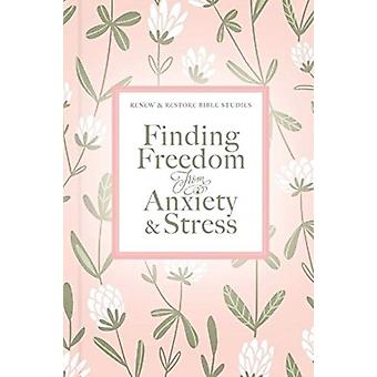 Finding Freedom from Anxiety and Stress by Thomas Nelson