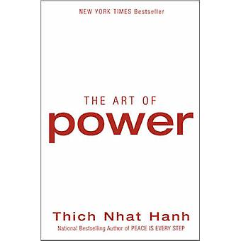 Art of Power The by Hanh & Thich Nhat