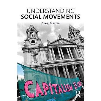 Förstå sociala rörelser av Greg Martin