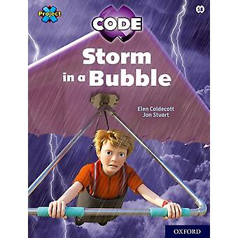 Project X CODE White Book Band Oxford Level 10 Sky Bubble Storm in a Bubble by Elen Caldecott