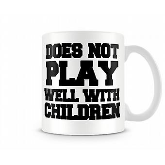 Does Not Play Well Printed Mug