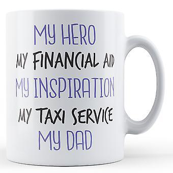 Mi héroe mi financiera ayuda mi inspiración mi Taxi servicio de mi padre - impreso taza