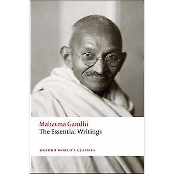 Die Essential Writings von Mahatma Gandhi - Judith M. Brown - 97801928